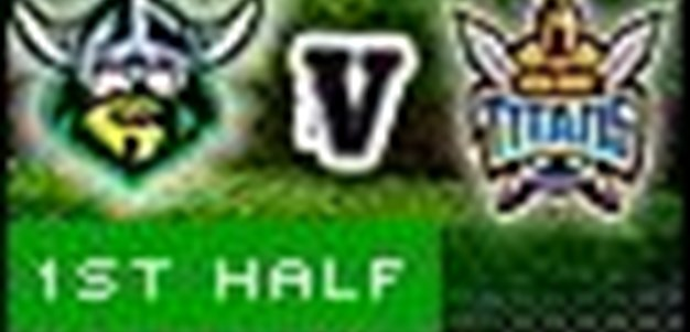 Full Match Replay: Gold Coast Titans v Canberra Raiders (1st Half) - Round 3, 2010