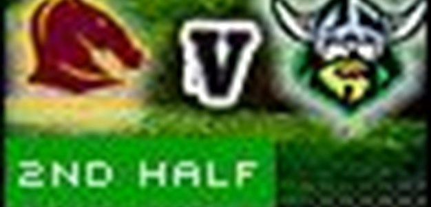 Full Match Replay: Canberra Raiders v Brisbane Broncos (2nd Half) - Round 2, 2010