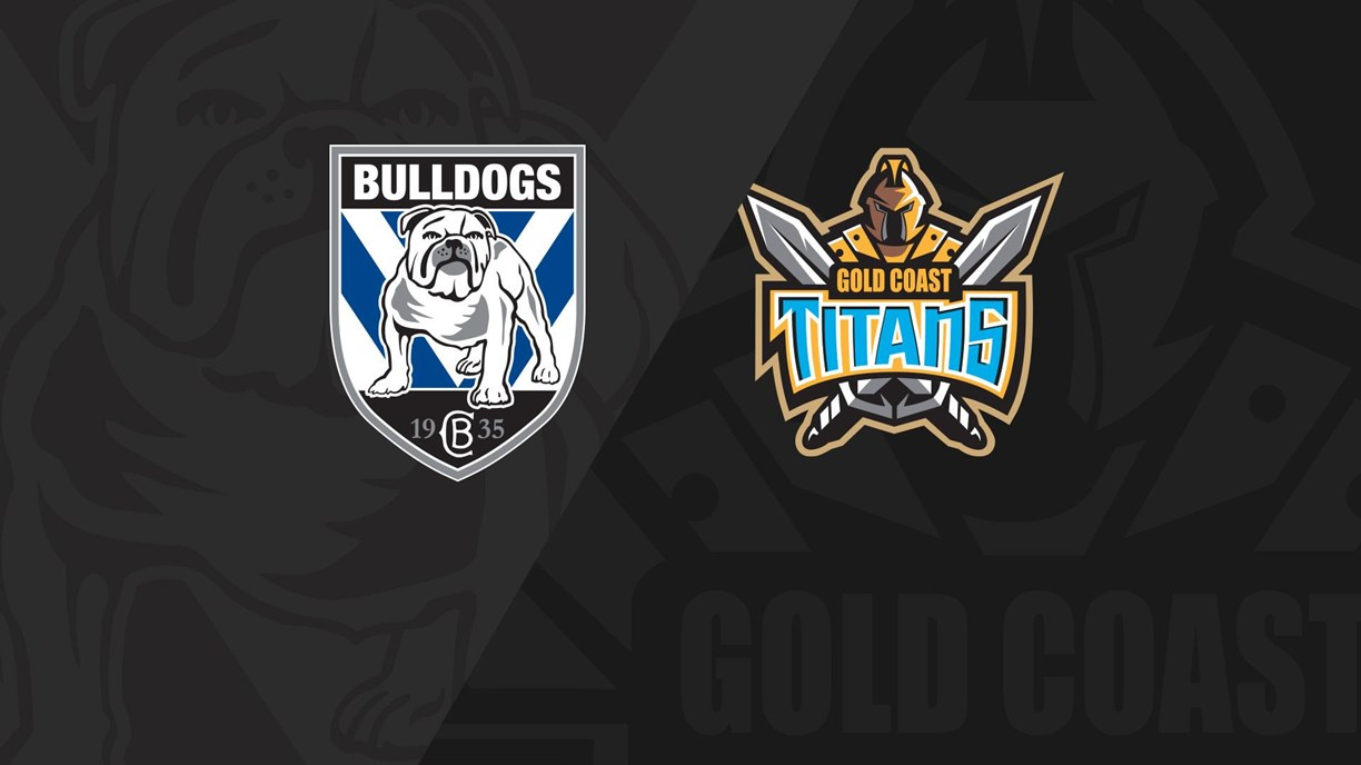 Full Match Replay: Bulldogs v Titans - Round 15, 2018