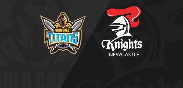 Full Match Replay: Titans v Knights - Round 11, 2018