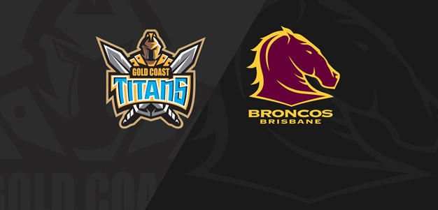 Full Match Replay: Titans v Broncos - Round 17, 2018