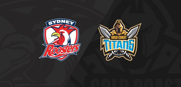 Full Match Replay: Roosters v Titans - Round 12, 2018