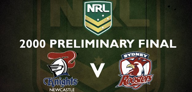Finals Footy Flashback: 2000 Preliminary Final Knights v Roosters
