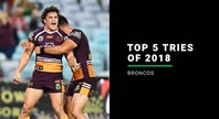 Broncos' top five tries of 2018