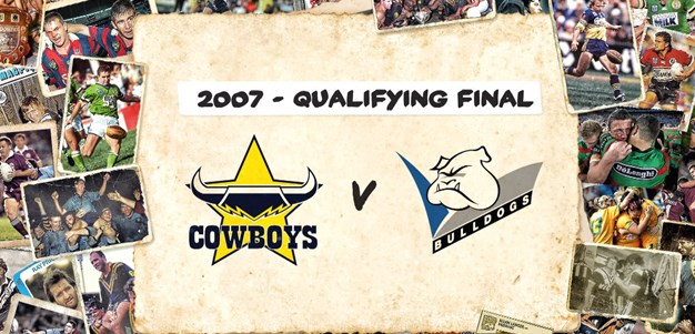 Cowboys v Bulldogs - Qualifying Final, 2007