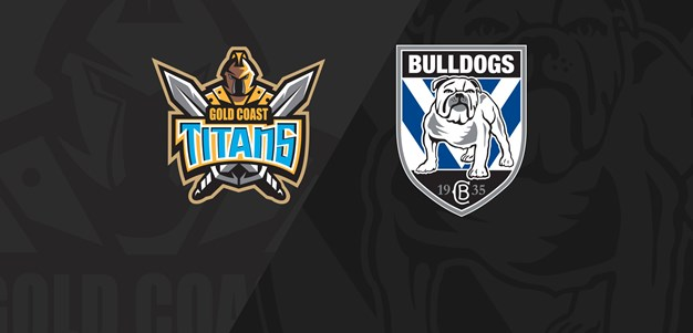 Full Match Replay: Titans v Bulldogs - Round 10, 2019