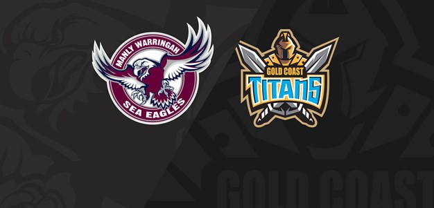 Full Match Replay: Sea Eagles v Titans - Round 11, 2019