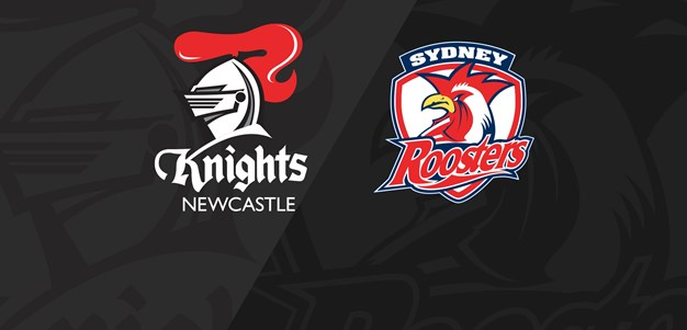 Full Match Replay: Knights v Roosters - Round 11, 2019