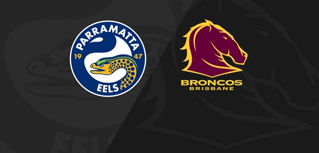 Full Match Replay: Eels v Broncos - Round 14, 2019