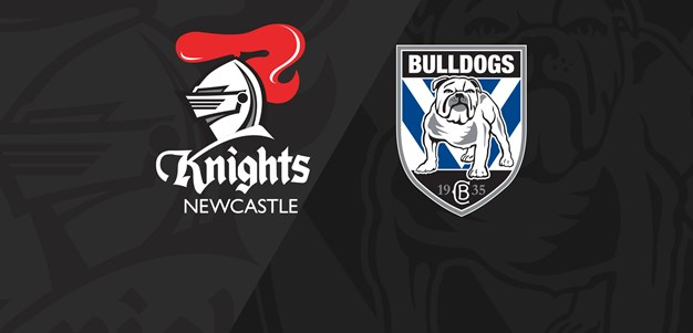 Full Match Replay: Knights v Bulldogs - Round 17, 2019