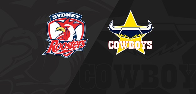 Full Match Replay: Roosters v Cowboys - Round 17, 2019
