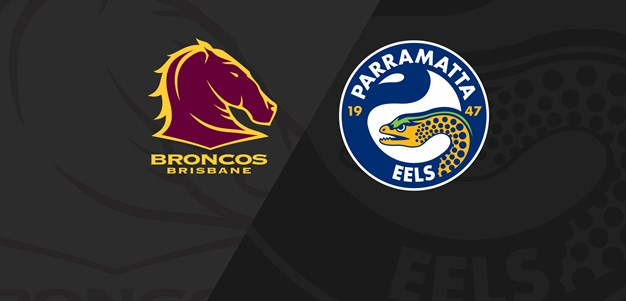 Full Match Replay: Broncos v Eels - Round 24, 2019