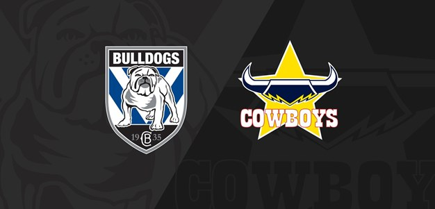 Full Match Replay Bulldogs v Cowboys Round 2 2020