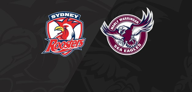 Full Match Replay Roosters v Sea Eagles  Round 2 2020