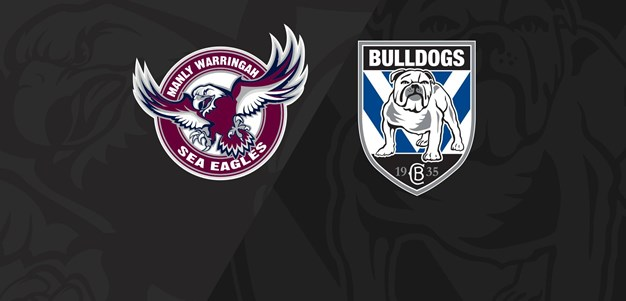 Full Match Replay: Sea Eagles v Bulldogs - Round 3, 2020