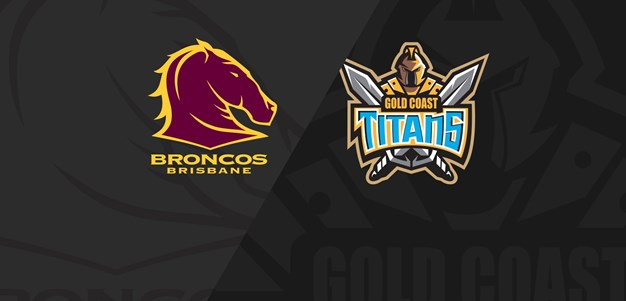 Full Match Replay: Broncos v Titans - Round 7, 2020