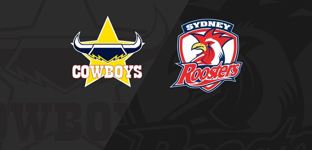Full Match Replay: Cowboys v Roosters - Round 9, 2020