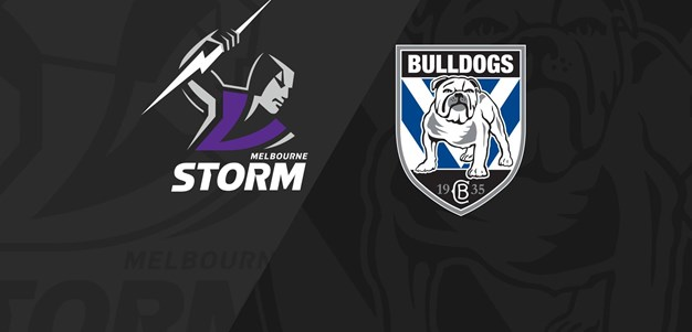 Full Match Replay: Storm v Bulldogs - Round 13, 2020