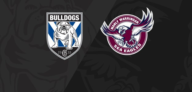 Full Match Replay: Bulldogs v Sea Eagles - Round 18, 2020