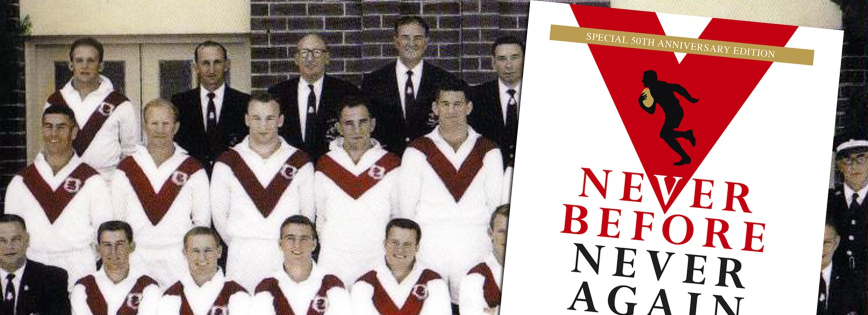 'Never before, never again' chronicles the 11 successive premierships won by the St George Dragons from 1956-66.