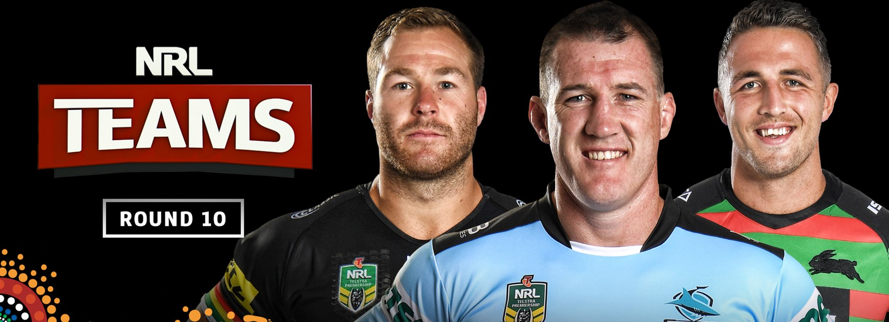 Watch: NRL Teams - Round 10
