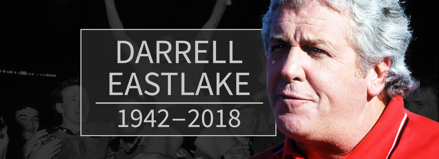 Greats pay tribute to the late Darrell Eastlake